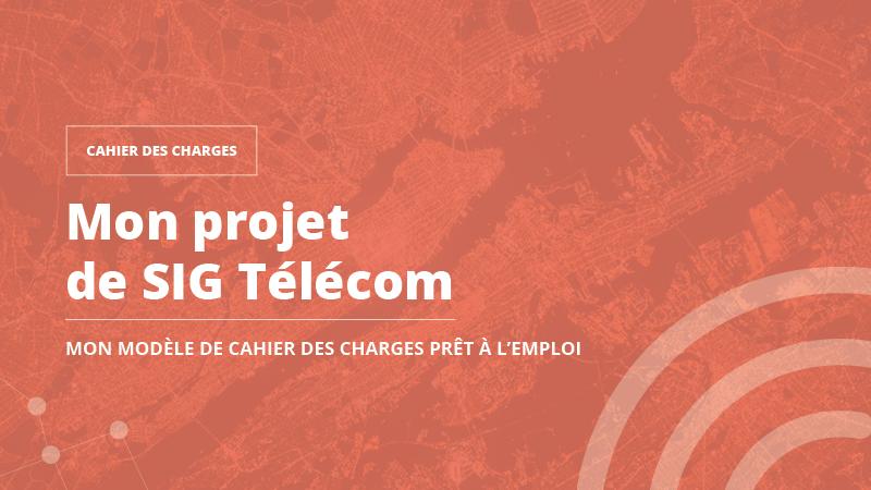 cahier des charges projet SIG Télécom